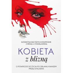 KOBIETA Z BLIZNĄ Irena A. Stanisławska, Katarzyna Dacyszyn