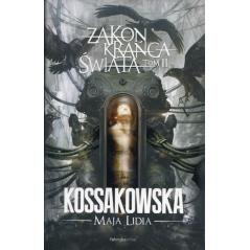 ZAKON KRAŃCA ŚWIATA 2 Lidia Kossakowska Maja