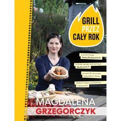 GRILL PRZEZ CAŁY ROK Magdalena Grzegorczyk