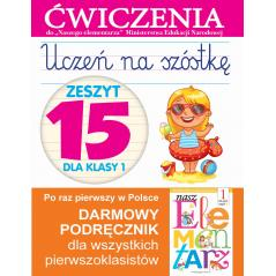 UCZEŃ NA SZÓSTKĘ KLASA.1 ĆWICZENIA 15 EDUKACJA WCZESNOSZKOLNA Wiśniewska Anna