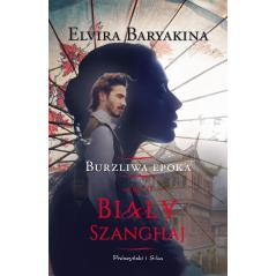 BIAŁY SZANGHAJ BURZLIWA EPOKA 2 Baryakina Elvira