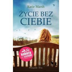 ŻYCIE BEZ CIEBIE Marsh Katie