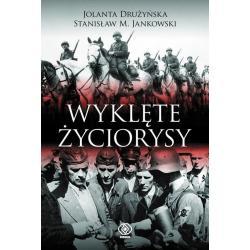 WYKLĘTE ŻYCIORYSY Jolanta Drużyńska Stanisław M. Jankowski