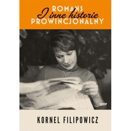 ROMANS PROWINCJONALNY I INNE HISTORIE Kornel Filipowicz