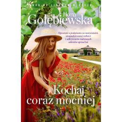 KOCHAJ CORAZ MOCNIEJ Ilona Gołębiewska