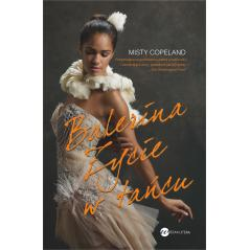 BALERINA ŻYCIE W TAŃCU Misty Copeland