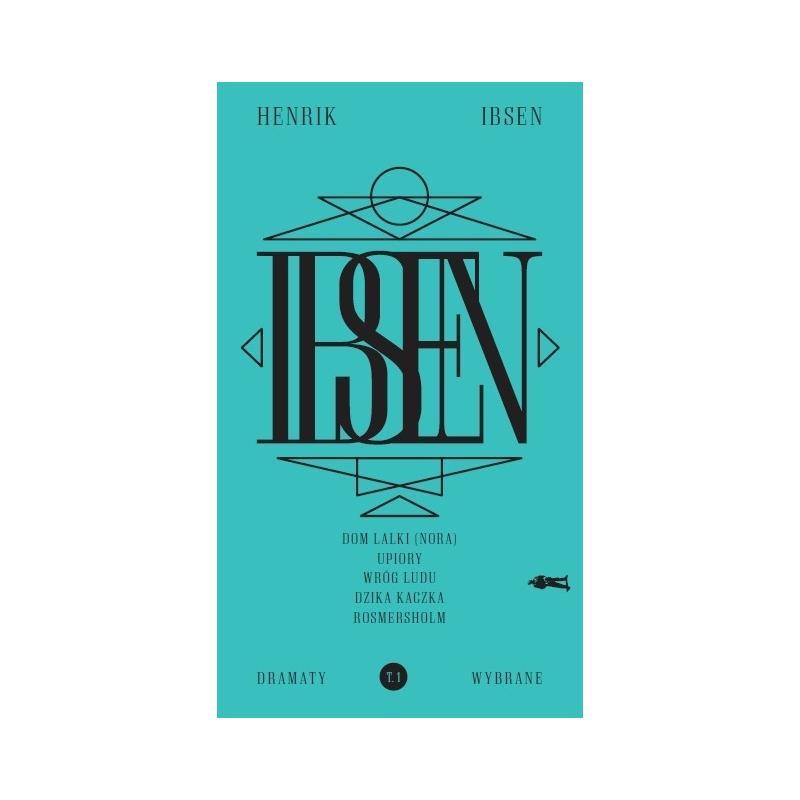 IBSEN DRAMATY WYBRANE-CZULY Henrik Ibsen