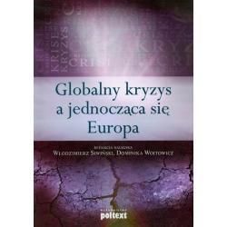 GLOBALNY KRYZYS A JEDNOCZĄCA SIĘ EUROPA Siwiński Włodzimierz, Wojtowicz Dominika