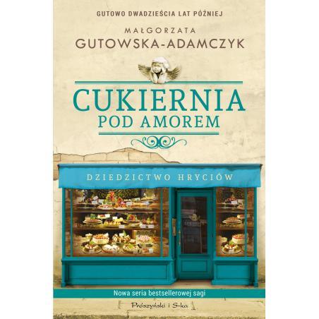 CUKIERNIA POD AMOREM DZIEDZICTWO HRYCIÓW Małgorzata Gutowska-Adamczyk