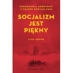 SOCJALIZM JEST PIĘKNY Lijia Zhang