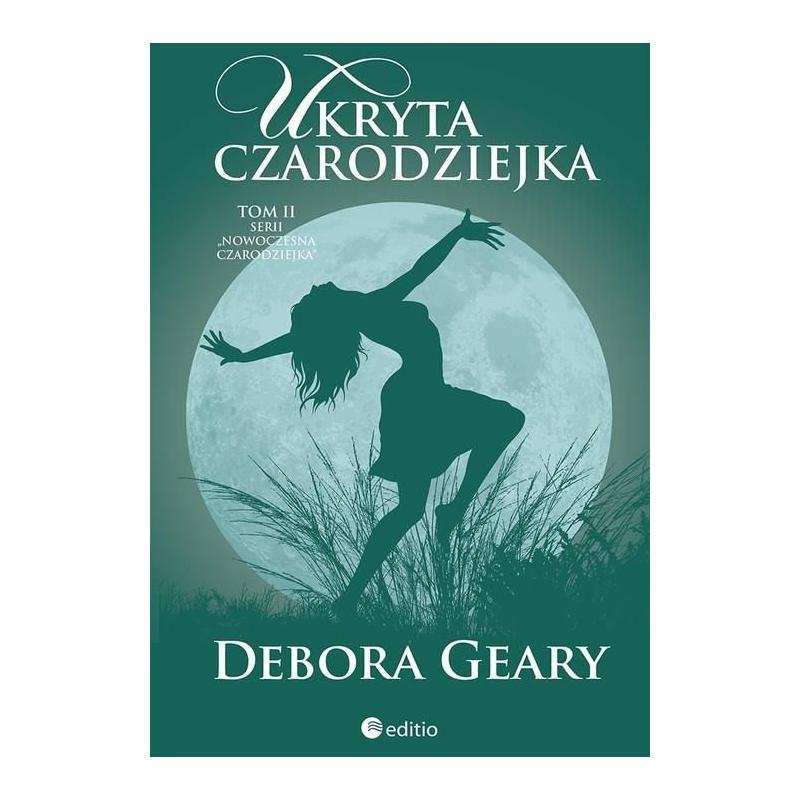 UKRYTA CZARODZIEJKA 2 NOWOCZESNA CZARODZIEJKA Geary Debora