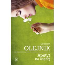 APETYT NA WIĘCEJ Agnieszka Olejnik