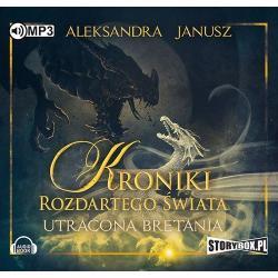 CD MP3 UTRACONA BRETANIA KRONIKI ROZDARTEGO ŚWIATA 2 Janusz Aleksandra