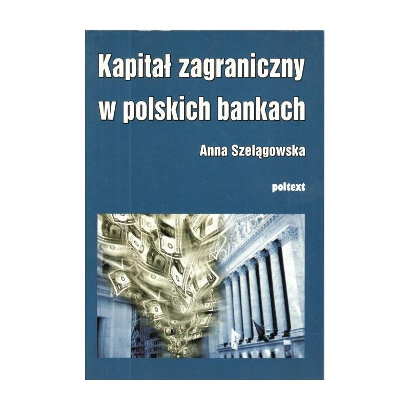 KAPITAŁ ZAGRANICZNY W POLSKICH BANKACH  Anna Szelągowska Gandalf.com.pl