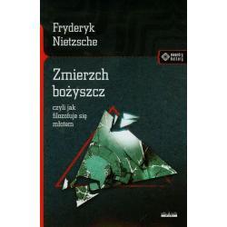 ZMIERZCH BOŻYSZCZ CZYLI JAK FILOZOFUJE SIĘ MŁOTEM Friedrich Nietzsche