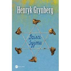DZIECI SYJONU  Henryk Grynberg