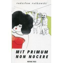 MIT PRIMUM NON NOCERE Radosław Rutkowski