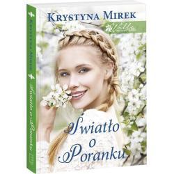 ŚWIATŁO O PORANKU Krystyna Mirek