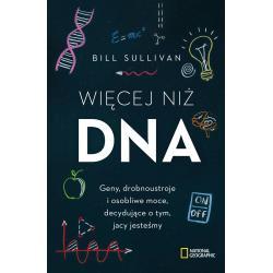 WIĘCEJ NIŻ DNA  Bill Sullivan