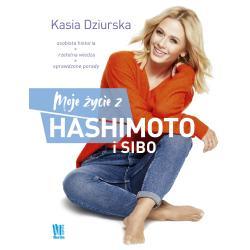MOJE ŻYCIE HASHIMOTO I SIBO Katarzyna Dziurska