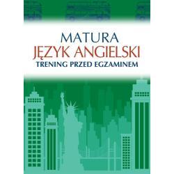 MATURA JĘZYK ANGIELSKI TRENING PRZED EGZAMINEM Katarzyna Łaziuk