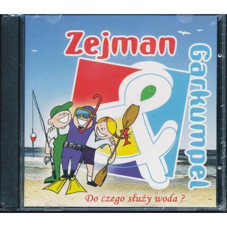 ZEJMAN & GARKUMPEL DO CZEGO SŁUŻY WODA ? CD