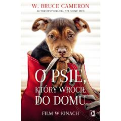 O PSIE KTÓRY WRÓCIŁ DO DOMU Bruce Cameron W.