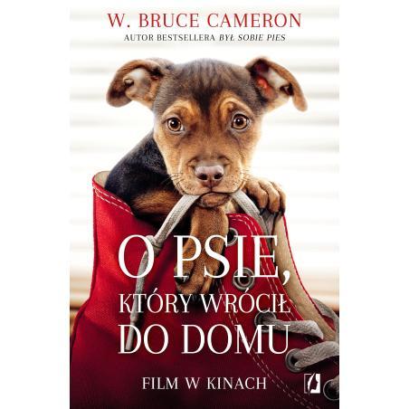 O PSIE KTÓRY WRÓCIŁ DO DOMU W. Bruce Cameron