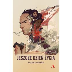JESZCZE JEDEN DZIEŃ ŻYCIA Kapuściński Ryszard