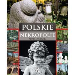 POLSKIE NEKROPOLIE Dylewski Adam