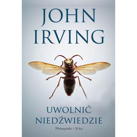 UWOLNIĆ NIEDŹWIEDZIE John Irving