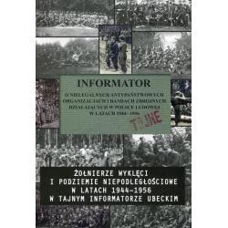 INFORMATOR O NIELEGALNYCH PAŃSTWOWYCH ORGANIZACJACH I BADANIACH ZBROJNYCH DZXIAŁAJĄCYCH W POLSCE LUDOWEJ W LATACH 1994 - 1956