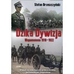 DZIKA DYWIZJA WSPOMNIENIA 1918-1922 Brzeszczyński Stefan