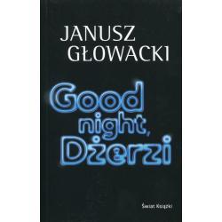 GOOD NIGHT DŻERZI Głowacki Janusz