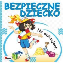 NA WAKACJACH BEZPIECZNE DZIECKO Andrzej Chalecki