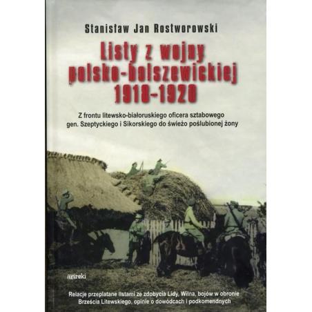 LISTY Z WOJNY POLSKO- BOLSZEWIECKIEJ 1918- 1920  Stanisław Jan Rostworowski