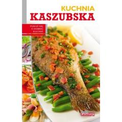 KUCHNIA KASZUBSKA DOBRA KUCHNIA Łukasz Fiedoruk