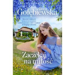 ZACZEKAJ NA MIŁOŚĆ Ilona Gołębiewska