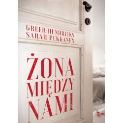 ŻONA MIĘDZY NAMI Sarah Pekkanen, Greer Hendricks