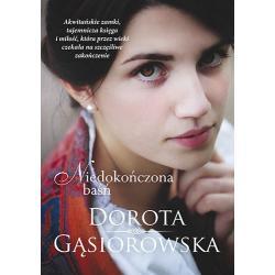 NIEDOKOŃCZONA BAŚŃ Dorota Gąsiorowska