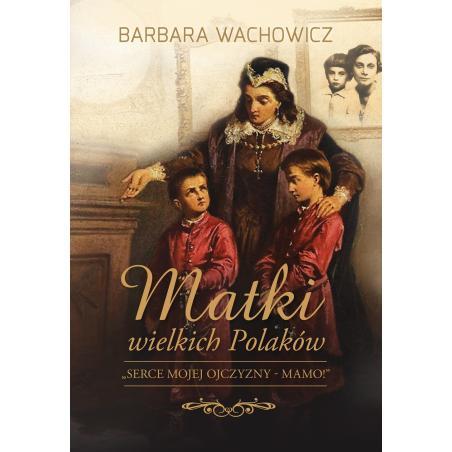 MATKI WIELKICH POLAKÓW Wachowicz Barbara