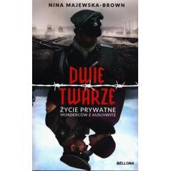 DWIE TWARZE ZYCIE PRYWATNE MORDERCÓW Z AUSCHWITZ Majewska-Brown Nina