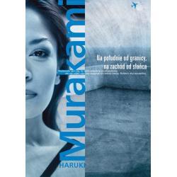 NA POŁUDNIE OD GRANICY, NA ZACHÓD OD SŁOŃCA Haruki Murakami