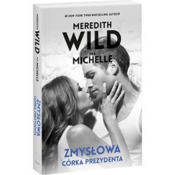 ZMYSŁOWA CÓRKA PREZYDENTA Meredith Wild, Mia Michelle
