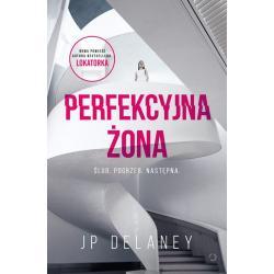 PERFEKCYJNA ŻONA Jp Delaney