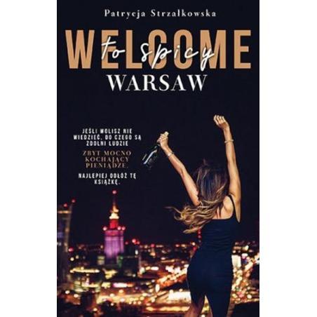 WELCOME TO SPICY WARSAW Patrycja Strzałkowska
