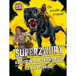 SUPERZAURY KRÓLESTWO RAJSKICH GADÓW Jay Burridge Jay