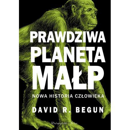 PRAWDZIWA PLANETA MAŁP David R. Begun