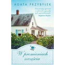 W PROMIENIACH SZCZĘŚCIA Przybyłek Agata