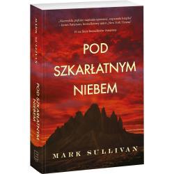 POD SZKARŁATNYM NIEBEM Mark Sullivan